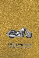 Biking Log Book - For the Motorcyclist