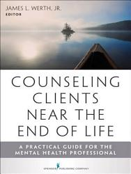 Counseling Clients Near The End Of Life Book PDF