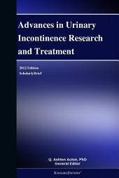 Advances in Urinary Incontinence Research and Treatment: 2012 Edition: ScholarlyBrief