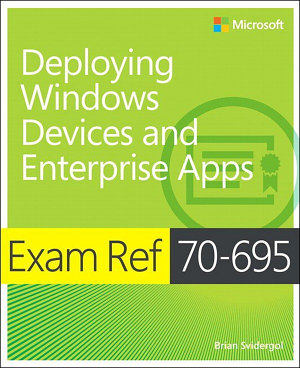 Exam Ref 70 695 Deploying Windows Devices and Enterprise Apps  MCSE