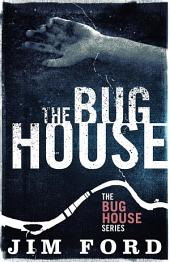 The Bug House: Volume 1