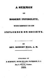 A Sermon on Modern Infidelity: With Respect to Its Influence on Society