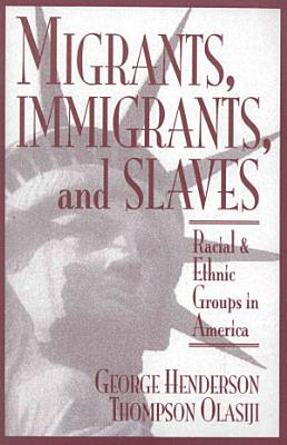 Migrants  Immigrants  and Slaves