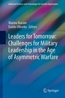 Leaders for Tomorrow  Challenges for Military Leadership in the Age of Asymmetric Warfare PDF