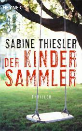 Der Kindersammler: Roman