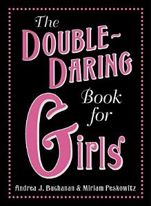 The Double Daring Book for Girls Book