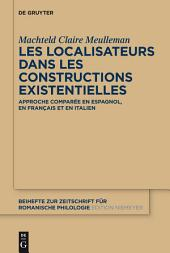 Les localisateurs dans les constructions existentielles: Approche comparée en espagnol, en français et en italien
