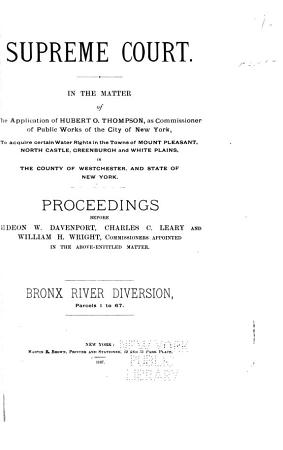 Supreme Court  In the Matter of the Application of Hubert O  Thompson  as Commissioner of Public Works of the City of New York  to Acquire Certain Water Rights in the County of Westchester and State of New York PDF