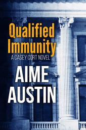 Qualified Immunity: A Casey Cort Crime Fiction Novel