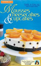 Mousses, Cheesecakes & Cupcakes