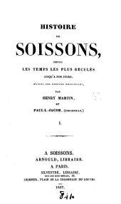Histoire de Soissons, par H. Martin et Paul-L.-Jacob