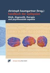 Handbuch der Epilepsien: Klinik, Diagnostik, Therapie und psychosoziale Aspekte