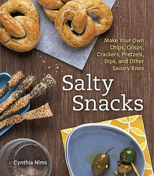 Download Salty Snacks Book