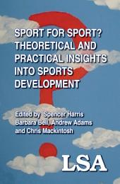 Sport for Sport: Theoretical and Practical Insights into Sports Development