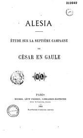 Alésia: étude sur la septième campagne de César en Gaule