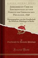 Jahresbericht   ber die Erscheinungen auf dem Gebiete der Germanischen Philologie  1898  Vol  15 PDF