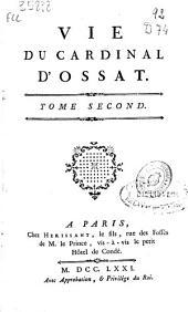 Vie du cardinal d'Ossat: tome second
