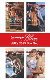 Harlequin Blaze July 2015 Box Set: Thunderstruck\In Too Deep\Hot in the City\Best Man...with Benefits