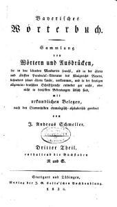 Bayerisches Wörterbuch: sammlung von Wörtern und Ausdrucken...mit erkundlichen belegen nach den stammsylben etymologisch- alphabetisch geordnet, Band 3