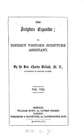 The Scripture expositor; or, District visitor's Scripture assistant