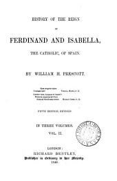 History of the reign of Ferdinand and Isabella, the Catholic, of Spain: Volume 2