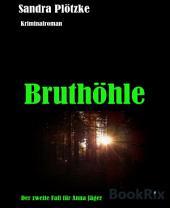 Bruthöhle: Anna Jäger Reihe, Band 2