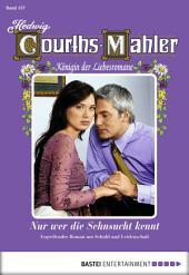 Hedwig Courths-Mahler - Folge 157: Nur wer die Sehnsucht kennt