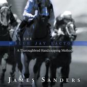 The Blue Jay Factor: A Thoroughbred Handicapping Method
