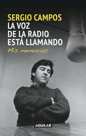 La voz de la radio está llamando: Mis memorias