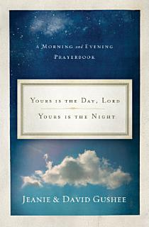 Yours Is the Day  Lord  Yours Is the Night Book