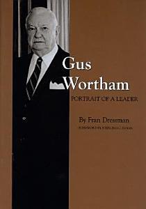 Gus Wortham Book
