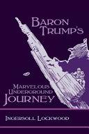 Baron Trump's Marvelous Underground Journey