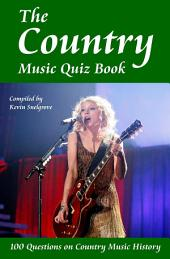 The Country Music Quiz Book: 100 Questions on Country Music History