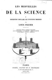 Les merveilles de la science ou Description populaire des inventions modernes par Louis Figuier: Volume 2