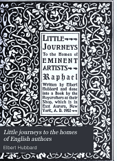 Little Journeys to the Homes of English Authors: Volume 10