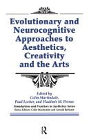 Evolutionary and Neurocognitive Approaches to Aesthetics  Creativity and the Arts PDF