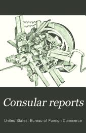 Consular Reports: Commerce, Manufactures, Etc, Volume 50