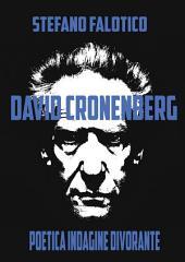 David Cronenberg Poetica indagine divorante