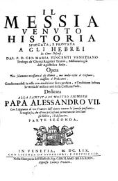 IL MESSIA VENVTO HISTORIA SPIEGATA, E PROVATA A GLI HEBREI In Cento Discorsi: PARTE SECONDA, דף 2