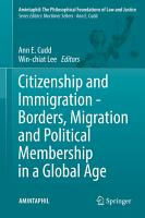 Citizenship and Immigration   Borders  Migration and Political Membership in a Global Age PDF