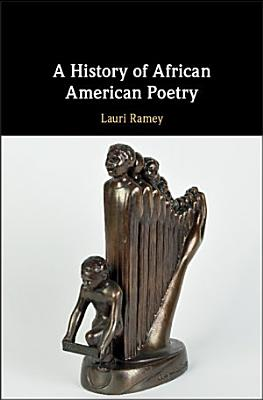 A History of African American Poetry PDF