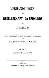 Verhandlungen der Gesellschaft für Erdkunde zu Berlin: Band 5