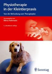 Physiotherapie in der Kleintierpraxis: Von der Befundung zum Therapieplan, Ausgabe 3