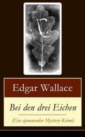 Bei den drei Eichen (Ein spannender Mystery-Krimi) - Vollständige deutsche Ausgabe