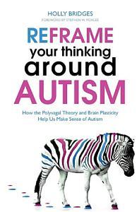 Reframe Your Thinking Around Autism Book