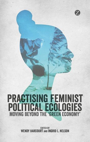 Practising Feminist Political Ecologies PDF