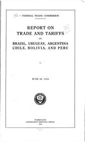 Report on trade and tariffs in Brazil, Uruguay, Argentina, Chile, Bolivia, and Peru: June 30, 1916