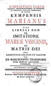 Kempensis Marianus: sive libelli duo de Imitatione Mariae Virginis et Matris Dei...