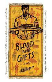 Blood and Gifts: A Play