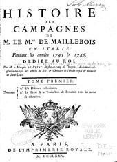 Histoire des campagnes de M. le m.al e Maillebois en Italie: pendant les années 1745 & 1746 ...